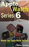 Apple Watch series 6: complete user guide from beginner to expert (English Edition)